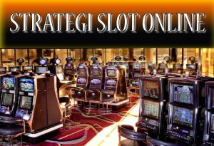 Strategi Slot Online